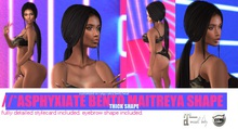 *** Gift ***  AS*PHYXIATE Maitreya Bento Shape ** Eyebrow Shape Included + fully detailed Stylecard **