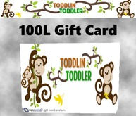 Toddlin' Toddlers 100L Giftcard  (Wear me!)