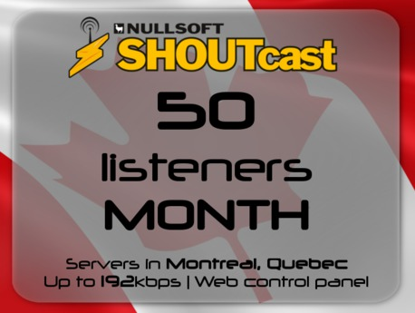 SHOUTcast stream server - 50 listeners - up to 192kbps - one month - Montreal, Quebec, Canada