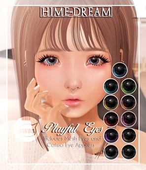 {HIME*DREAM} Playful Eyes - Mesh Eyes & Catwa Eyes Appliers