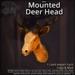 [DDD] Faux Mounted Deer Head - 28 texture choices, materials enhanced!
