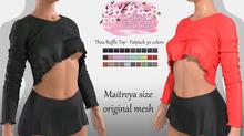 Thea EXCLUSIVE Female Ruffle Top Mesh- MAITREYA LARA - FATPACK 30 Color HUD CB collection