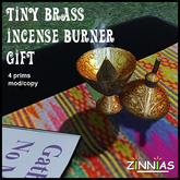 Free Gift! *Zinnias* Tiny Brass Incense Burner