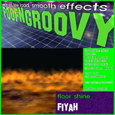 Floorshine ~Fiyah~ (both effects) PoofNGroovy