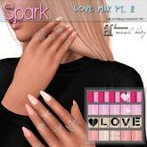 SPARK. - Nails - Love Mix Pt. 2 [MAITREYA]