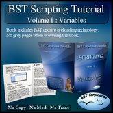BST- Scripting Tutorial : Vol I : Variables