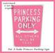 Princess parking sign