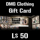 DMG Clothing Gift Card (L$50) (BOXED)