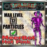MeerBot Hot Pink (Crate) Lvl 12/12 FULL