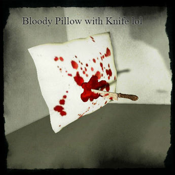 Bloody Pillow with Knife lol by Tina
