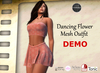 DANCING FLOWER OUTFIT DEMO  (Boxed) - - for Maitreya, Belleza, TMP, Slink, Tonic & Classic Avatars