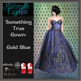 ~*MF*~ Something True Gown - Gold Blue