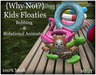 {Why Not?} Kids Floaties-Boxed