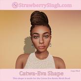 StrawberrySingh.com Catwa-Eva Shape