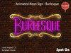 *SO* Animated Neon Sign - Burlesque