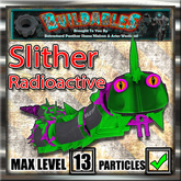 Slither Radioactive (Crate) Lvl 2/13
