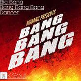 [K-Soul] - Big Bang - Bang Bang Bang Dancer