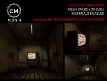 *cm*.MESH - Keep Shut Backdrop - Darkness Event