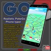 Realistic PokeGo Phone Typer     (Fully animated, No screenshots)