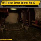 [FYI] Mesh Sewer Bunker Builder's Kit X2
