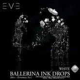 "E.V.E ""Ballerina"" Ink Drops [White - M01 - Ethereal Ed.]"