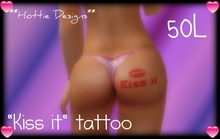 "**Hottie Designs** ""kiss it"" butt tattoo"