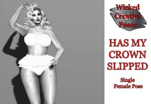 WCP ~ HAS MY CROWN SLIPPED SINGLE FEMALE POSE