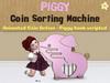[Killi's] Piggy Coin Sorting Machine