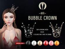 ~MR~ Bubble CROWN