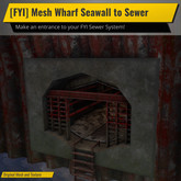 [FYI] Mesh Wharf Seawall to Sewer Tunnel Adapter