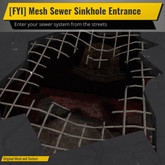 [FYI] Mesh Sewer Sinkhole Entrance