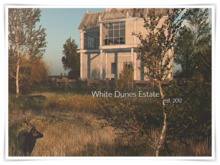 WHITE DUNES ESTATE *Willow Rest* EXCLUSIVE RENTAL