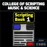 College of Scripting Music and Science - SCRIPTING BOOK 1