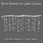 T-Spot Mesh - Birch Branch w/ Light Strings - Full Perm -LI=1.0
