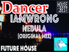 I Am Wrong - Nebula (Original Remix)(DANCER)  Boxed