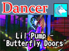 """Lil Pump - """"Butterfly Doors"""" (DANCER) BOXED"""
