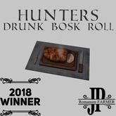 Hunters drunk Bosk roll [G&S]