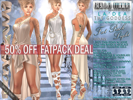 FATPACK buy all LIGHT colors @ 50% off Bella Moda LaDea Goddess Outfits Maitreya/Physique/Hourglass/Isis/Venus/Freya+Std