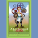 A Life Invented - A Werk Book (Legends and Adventures of Industralia, Book Three) by Lori Alden Holuta