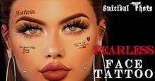[Suicidal Thots] Fearless Face Tattoo