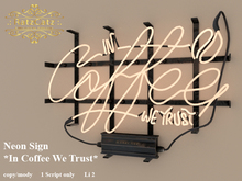 .: RatzCatz :. Neon Sign Wall - In Coffee We Trust