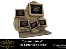 .: RatzCatz :. EasterEgg Vendor - Wood Texture Set