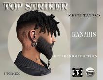 TOP STRIKER / NECK TATTOO KANABIS / ADD ME