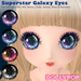 ~Dollypop~ Superstar Galaxy Eyes for M3, M4, Chibi, Mars, Venus
