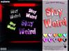 [ bubble ] Stay Weird Wall Decor