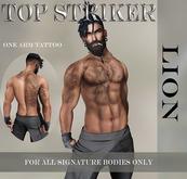 TOP STRIKER / LION TATTOO / ADD ME