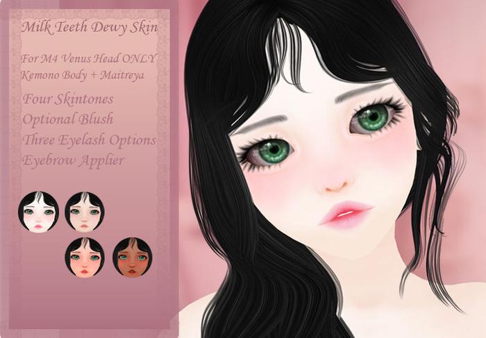 milk teeth. Dewy Skin for M4 Venus Head [UPDATED]