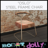 Robot Dolly - Oslo Steel Frame Chair