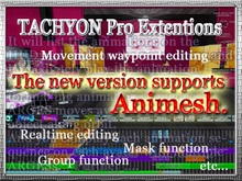 Development environment TACHYON Extentions. for making and playing Avatar and Animesh motion sequence.