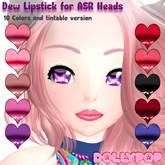 ~Dollypop~ Dew Lipstick for ASR Heads 10 Colors + Tintable